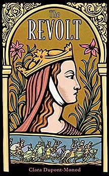 The Revolt by [Clara Dupont-Monod, Ruth Diver]