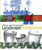 Landscape architecture - ideas and concepts. ouvrage en anglais