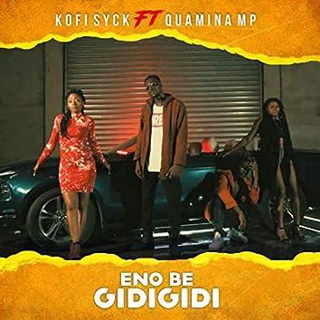 Eno Be Gidigidi (feat. Quamina Mp)