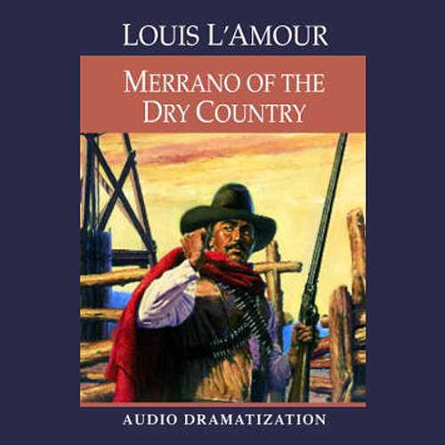 Merrano of the Dry Country (Dramatization) audiobook cover art