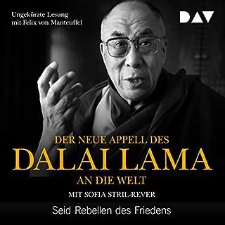 Der neue Appell des Dalai Lama an die Welt     Seid Rebellen des Friedens              Autor:                                                                                                                                 Dalai Lama,                                                                                        Sofia Stril-Rever                               Sprecher:                                                                                                                                 Felix von Manteuffel                      Spieldauer: 1 Std. und 25 Min.     47 Bewertungen     Gesamt 4,9