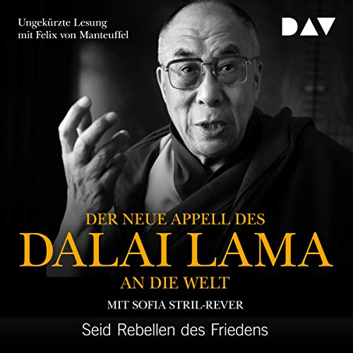 Der neue Appell des Dalai Lama an die Welt     Seid Rebellen des Friedens              Written by:                                                                                                                                 Dalai Lama,                                                                                        Sofia Stril-Rever                               Narrated by:                                                                                                                                 Felix von Manteuffel                      Length: 1 hr and 25 mins     Not rated yet     Overall 0.0