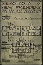 By Michael A. Genovese - Memo to a New President: The Art and Science of Presidential Leadership: 1st (first) Edition