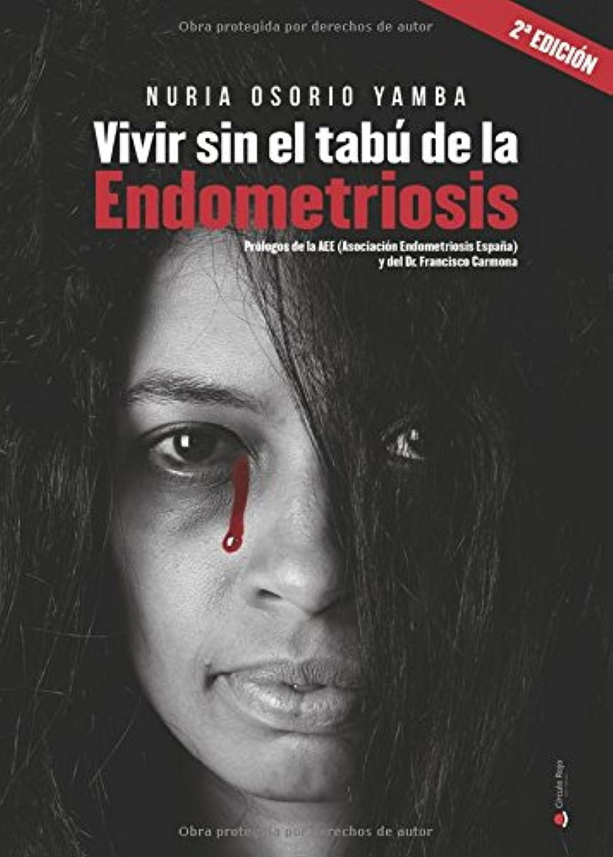 Vivir sin el tabú de la Endometriosis (Spanish Edition)
