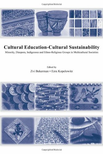 Cultural Education - Cultural Sustainability: Minority, Diaspora, Indigenous and Ethno-Religious Groups in Multicultural