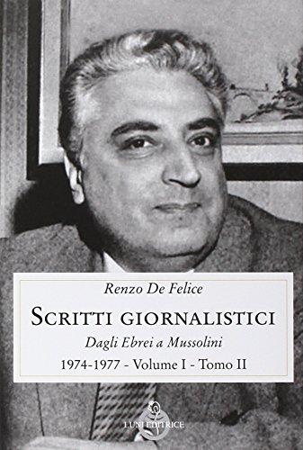 Scritti giornalistici. Dagli ebrei a Mussolini (1974-1977) (Vol. 1/2)