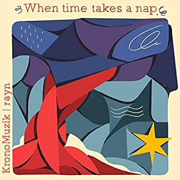 When Time Takes a Nap (feat. Rayn)