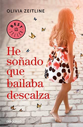 He soñado que bailaba descalza (Best Seller)