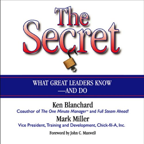 The Secret     What Great Leaders Know and Do              Written by:                                                                                                                                 Ken Blanchard,                                                                                        Mark Miller                               Narrated by:                                                                                                                                 Rick Adamson                      Length: 2 hrs and 32 mins     Not rated yet     Overall 0.0