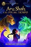 Aru Shah y el fin del tiempo (Las hermanas Pandava) (Spanish Edition)