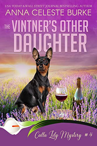 The Vintner's Other Daughter Calla Lily Mystery #4 (Calla Lily Mystery Series) by [Anna Celeste Burke, Peggy  Hyndman]