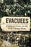 Evacuees: Children's Lives on the WW2 Home Front (English Edition)...