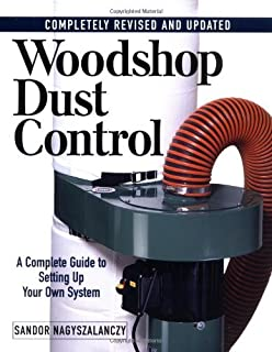 Woodshop Dust Control: A Complete Guide to Setting Up Your Own System