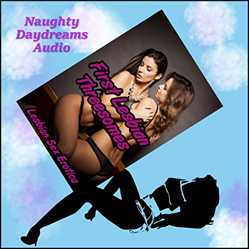 First Lesbian Threesomes audiobook cover art