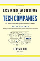 Case Interview Questions for Tech Companies: 155 Real Interview Questions and Answers Paperback