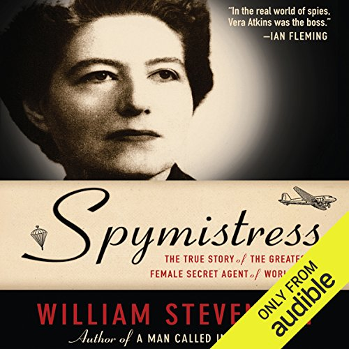 Spymistress     The True Story of the Greatest Female Secret Agent of World War II              By:                                                                                                                                 William Stevenson                               Narrated by:                                                                                                                                 Nicholas Camm                      Length: 12 hrs and 6 mins     5 ratings     Overall 3.4