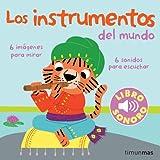 Los instrumentos del mundo. Mi primer libro de sonidos (Libros con sonido)