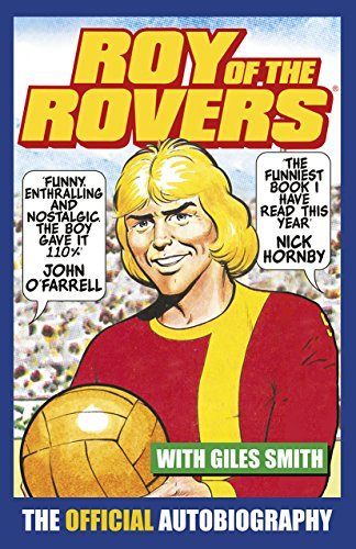 Roy of the Rovers: The Official Autobiography of Roy of the Rovers (English Edition)