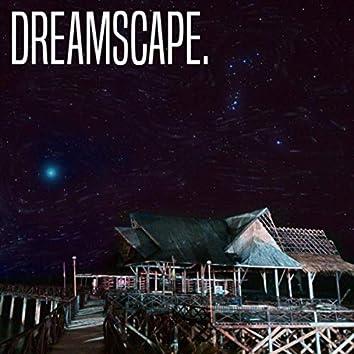 Dreamscape.