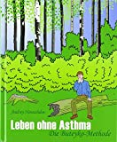 Leben ohne Asthma: Die Buteyko Methode - Mobiwell Verlag