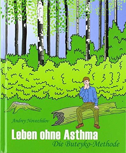 Leben ohne Asthma: Die Buteyko Methode