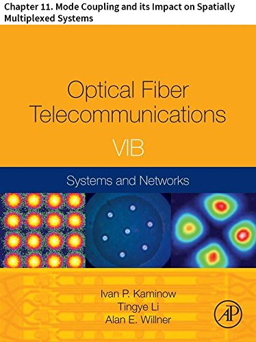 Optical Fiber Telecommunications VIB: Chapter 11. Mode Coupling and its Impact on Spatially Multiplexed Systems (Optics and Photonics)