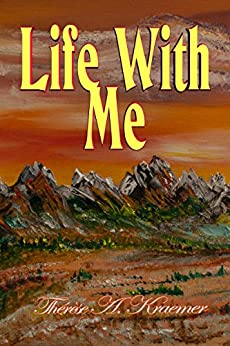 Life With Me by [Thérèse A. Kraemer]