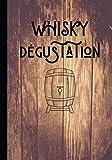 Whisky dégustation: Cahier de notations...