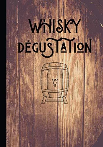 Whisky dégustation: Cahier de notations et de dégustations destiné aux amateurs de bons Whiskys - gardez un souvenir des meilleurs Bourbons en les ... du palais | 100 fiches au format 7*10 pouces