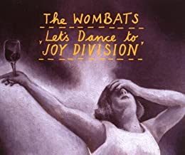 Let's Dance to Joy Division by Wombats