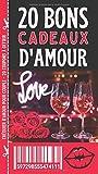 20 Bons Cadeaux d'Amour: le chéquier romantique pour couple, 20 coupons en couleurs pour offrir amour et tendresse - Homme Femme Saint-Valentin Mariage