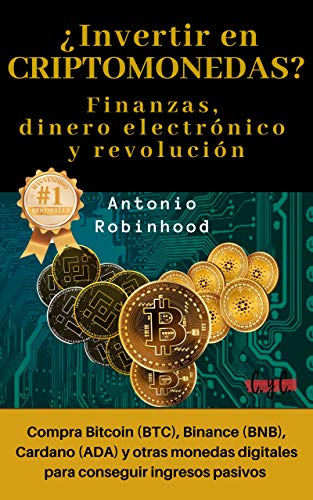 ¿Invertir en CRIPTOMONEDAS? Finanzas, dinero electrónico y revolución: compra Bitcoin (BTC), Binance (BNB), Cardano (ADA) y otras monedas digitales para ... cero. Bolsa y criptomonedas para dummies.)