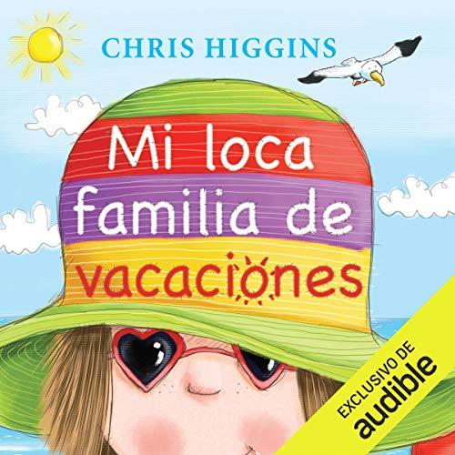 Mi loca familia de vacaciones [My Crazy Family on Vacation] audiobook cover art