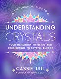 The Zenned Out Guide to Understanding Crystals: Your Handbook to Using and Connecting to Crystal Energy picture dictionary Apr, 2021