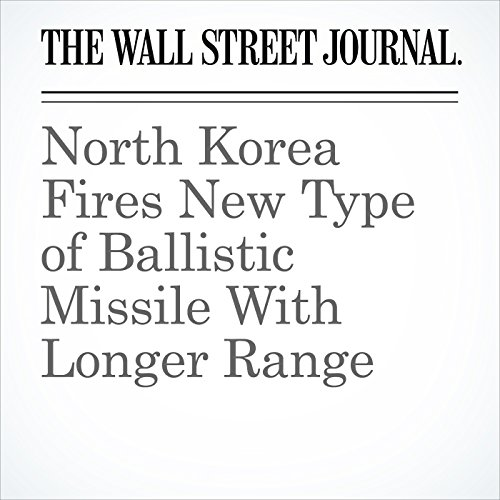North Korea Fires New Type of Ballistic Missile With Longer Range copertina