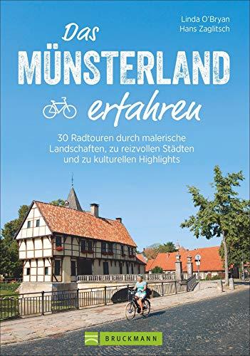 Das Münsterland erfahren. 30 Radtouren durch malerische Landschaften, reizvolle Städte und zu kulturellen Highlights. Natur erleben, die besten ... Städten und zu kulturellen Highlights