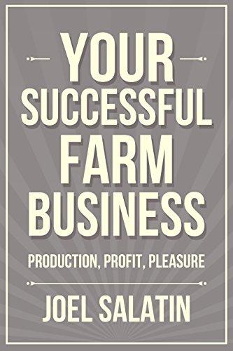 Book's Cover of Your Successful Farm Business: Production, Profit, Pleasure (English Edition) Versión Kindle