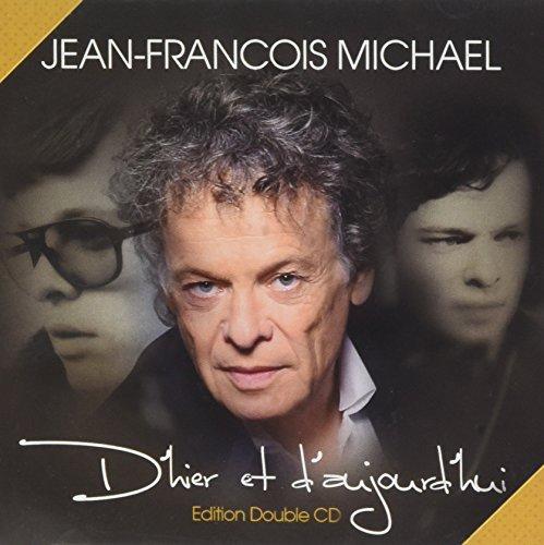 CD Double Jean-François Michael d\'Hier et d\'Aujourd\'Hui