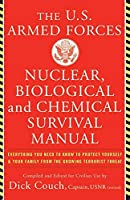 U.S. Armed Forces Nuclear, Biological And Chemical Survival Manual by Dick Couch(2003-04-03)