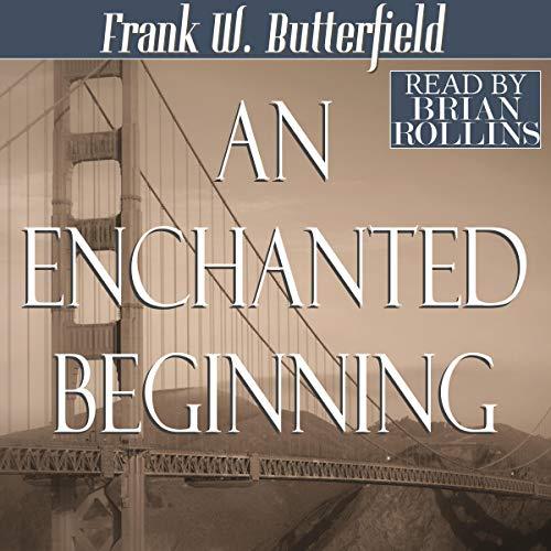 An Enchanted Beginning Audiobook By Frank W. Butterfield cover art