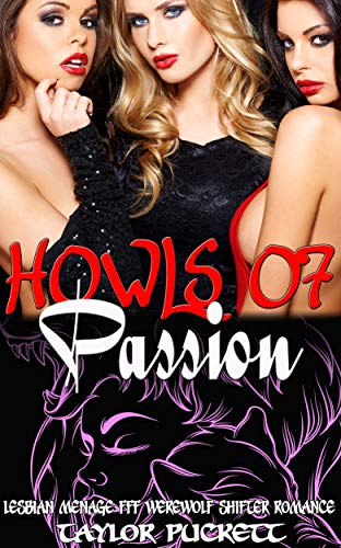 Howls of Passion: Lesbian Menage FFF Werewolf Shifter Romance
