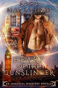 Heart of the Gunslinger: An Immortal Warriors Novella by [Sara Mackenzie]