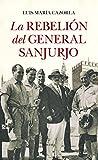 La rebelión del general Sanjurjo (Novela Histórica)