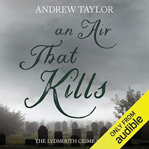 An Air That Kills: Lydmouth, Book 1
