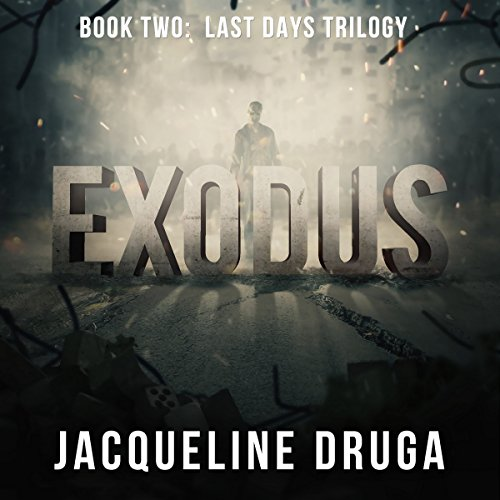Exodus: Book Two: Last Days Trilogy cover art
