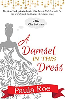 A Damsel In This Dress by [Paula Roe]