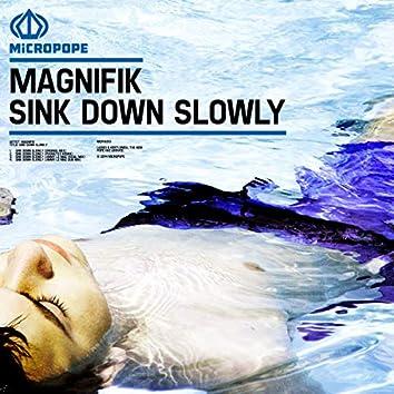 Sink Down Slowly