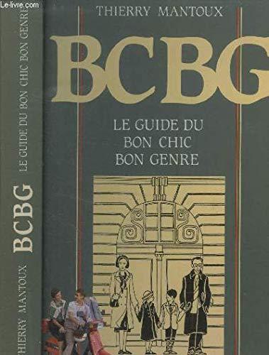 BCBG: Le guide du bon chic, bon genre (Collection 'Les Guides Hermé') (French Edition)