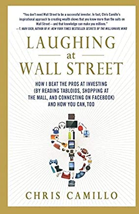 Laughing at Wall Street: How I Beat the Pros at Investing (by Reading Tabloids, Shopping at the Mall, and Connecting on Facebook) and How You Can Too (St. Martins Griffin) (Paperback) - Common