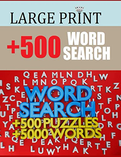 LARGE PRINT +500 WORD SEARCH +500 PUZZLESS +5000 WORDS: +500 PUZZLE EXTREME VOCABULARY- PAPERBACK